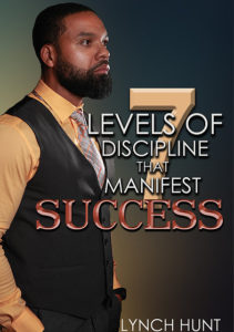 7 Levels of Discipline That Manifest Success